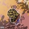 Vedo - You Got It